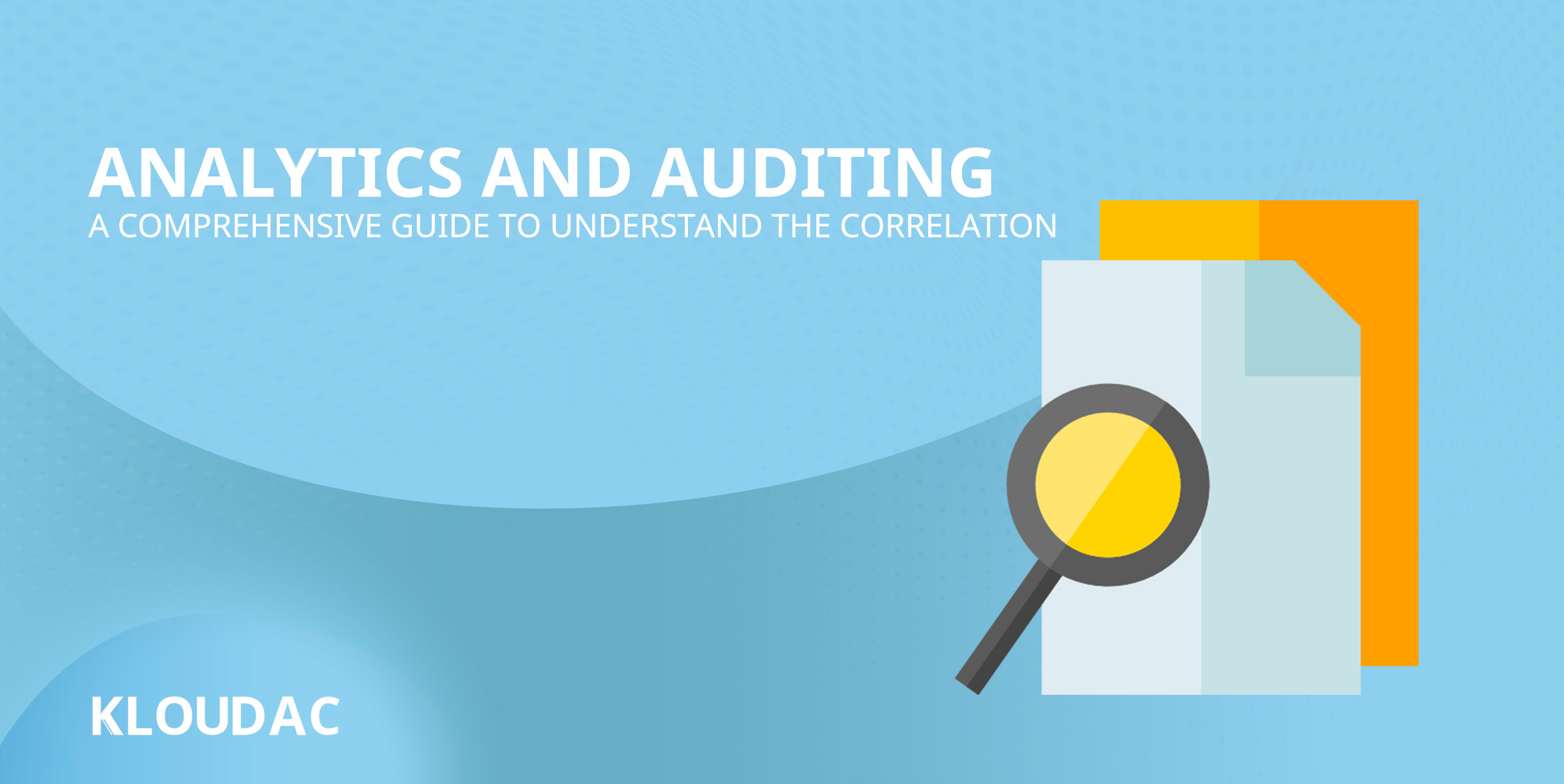 Analytics and Auditing A comprehensive guide to understand the correlation