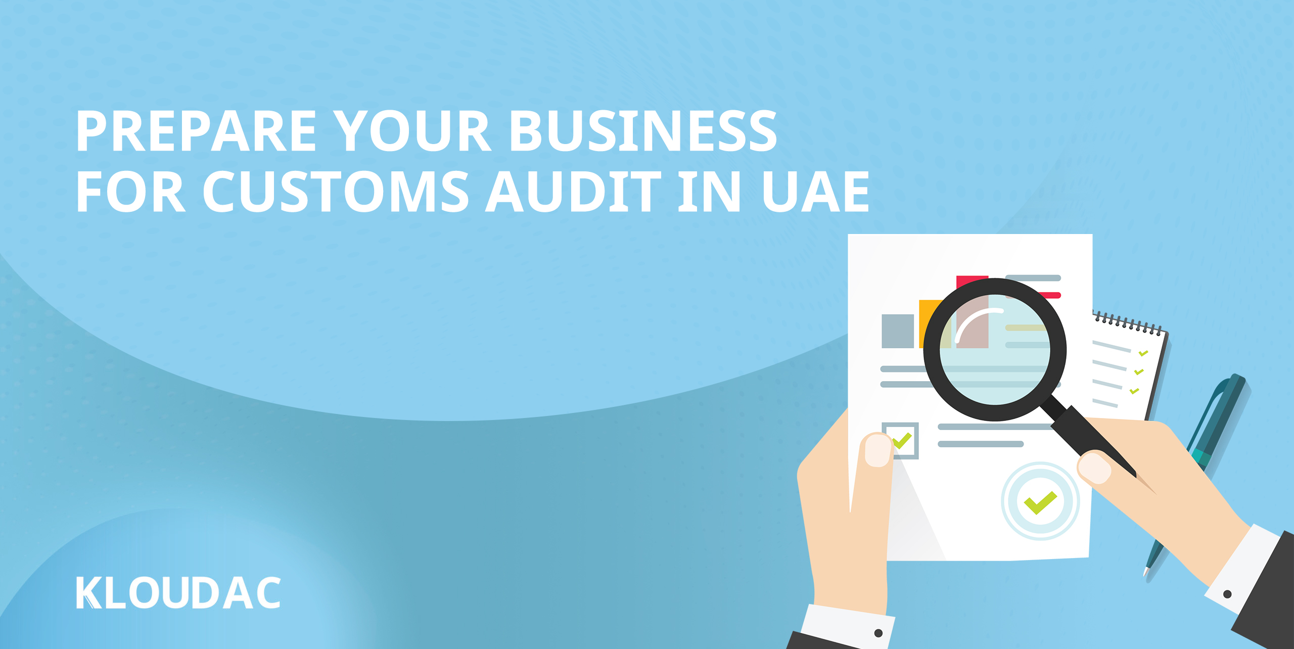 Prepare Your Business for Customs Audit In UAE