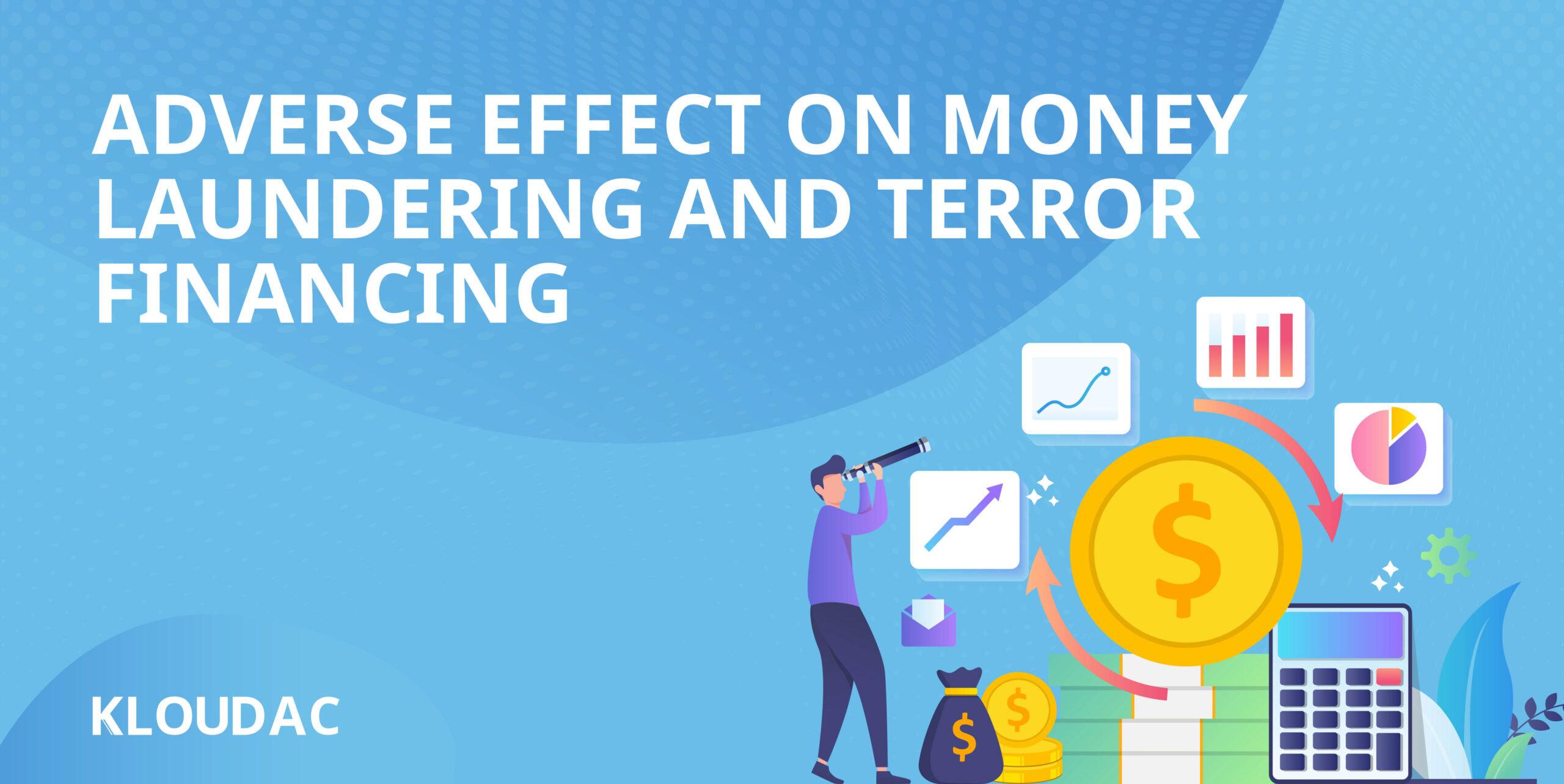 Adverse effect on money laundering and terror financing